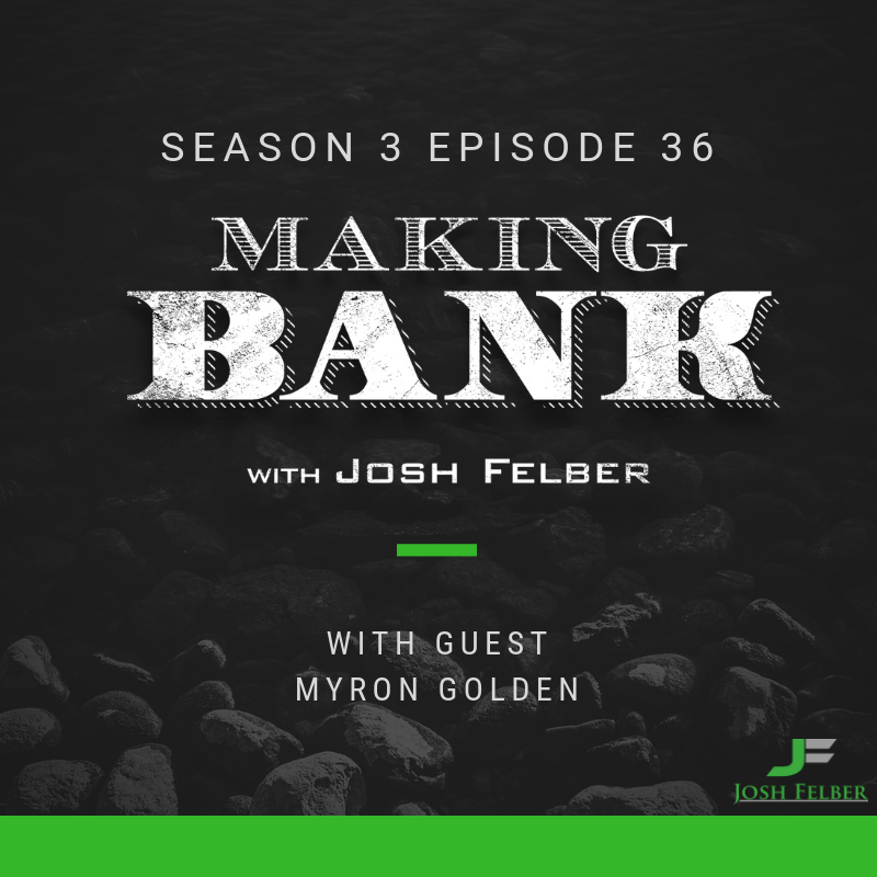 The Ultimate Guide to Sales and Persuasion with Guest Myron Golden: MakingBank S3E36