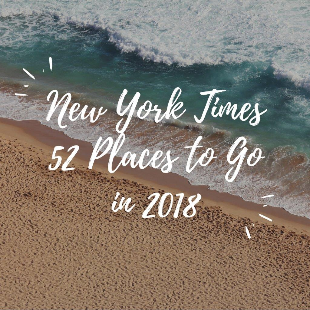New York Times List of 52 Places to Go in 2018