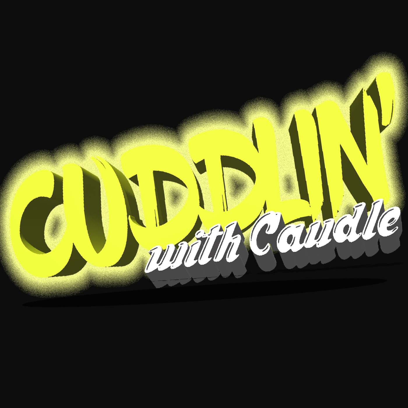 Cuddlin' with Caudle Ep. 16