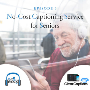 No-Cost Captioning Service for Seniors