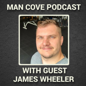 Healing as a suicide survivor with guest James Wheeler - The Man Cove Wellbeing Talk Show - My Trauma, Your Trauma - Interview - Series 3 - Epi 6 #Podcast