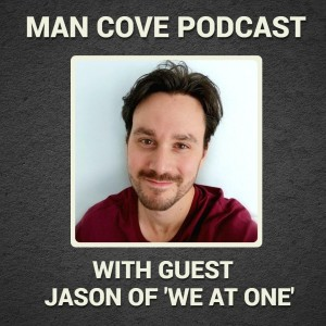 IBS links to trauma & mental health with guest Jason of 'We At One' - The Man Cove Wellbeing Talk Show - My Trauma, Your Trauma - Series 4 - Epi 1