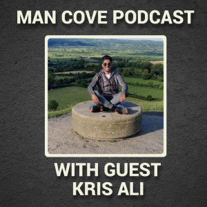 Trauma, the mind and happiness with guest Kris Ali - The Man Cove Wellbeing Talk Show - My Trauma, Your Trauma - Interview - Series 3 - Epi 3