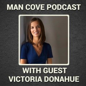 My Trauma Healing Modalities with guest Victoria Donahue -The Man Cove Wellbeing Talk Show - My Trauma, Your Trauma - Interview - Series 3 - Epi 4