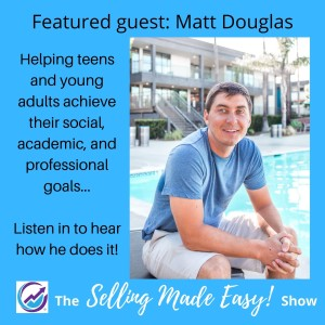 Featuring Matt Douglas, Life Coach to Teens and Young Adults