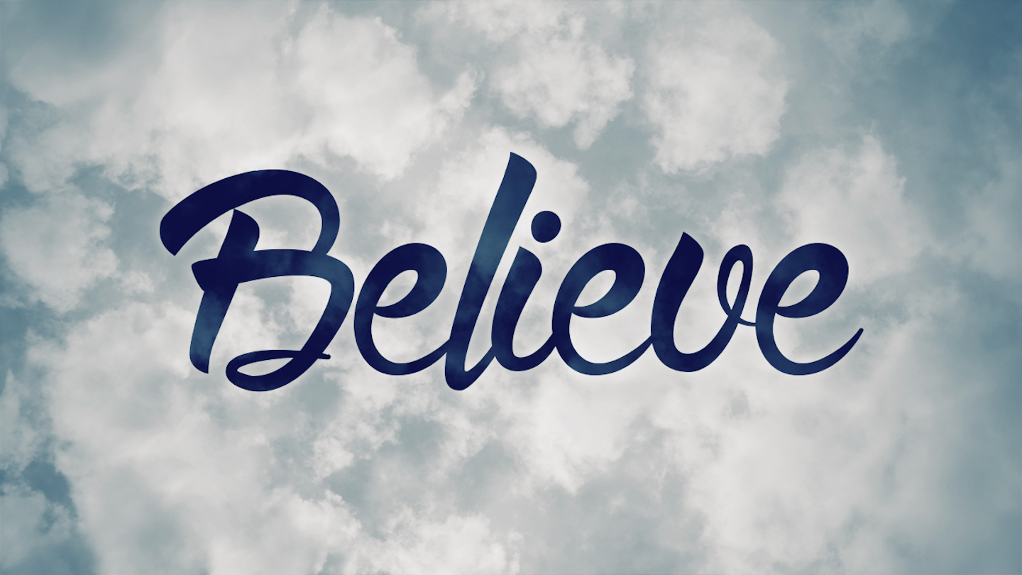 Believe | Week Five