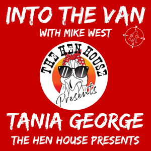 Into the Van with Tania George!