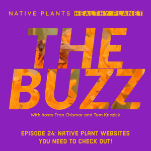 The Buzz - Native Plant Websites You Need To Check Out!