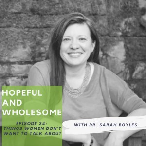 Things women don't want to talk about with Dr. Sarah Boyles