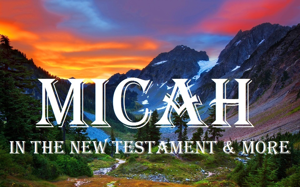 Micah in the New Testament & More (Jeremy Bowling)