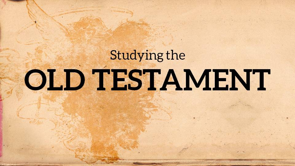 Why Study the Old Testament? (Jeremy Bowling)