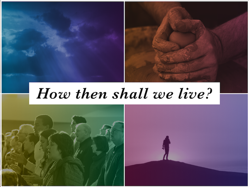 How Then Shall We Live : Mission