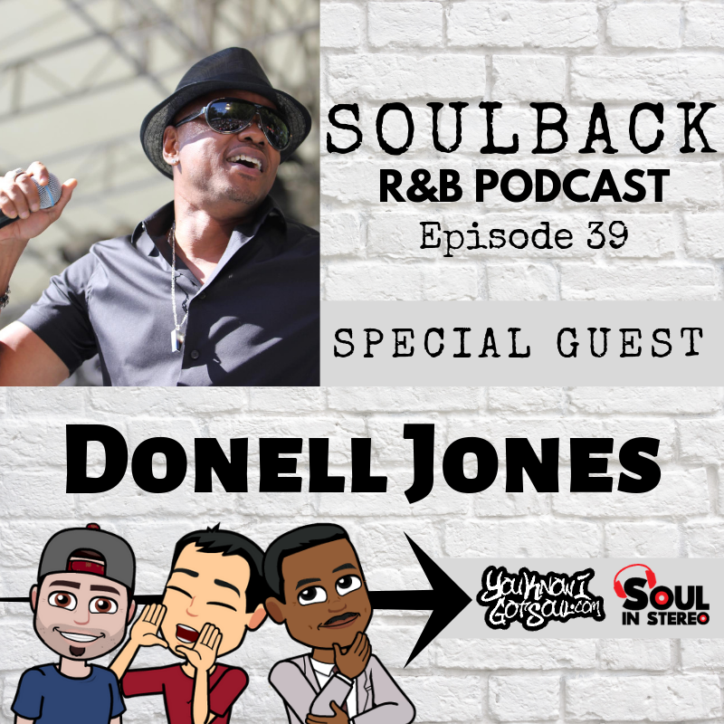 The SoulBack R&B Podcast: Episode 39 (featuring Donell Jones)