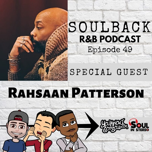 The SoulBack R&B Podcast: Episode 49 (featuring Rahsaan Patterson)