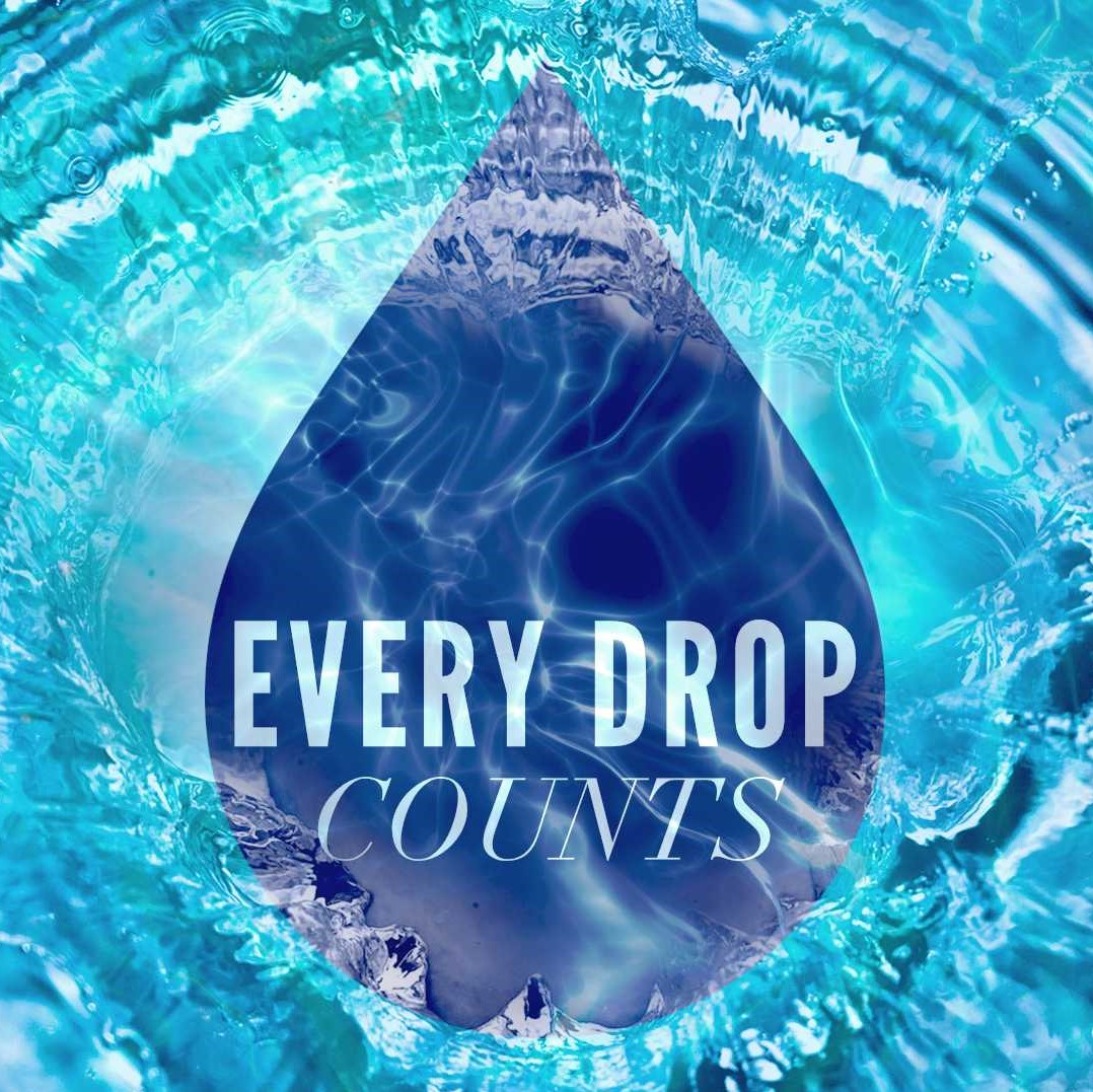 """Drops of Love""- Every Drop Counts Series March 10th, 2019"