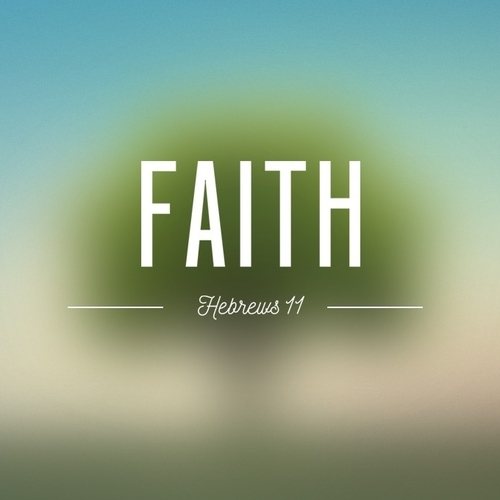 What is Faith? - Hebrews 11:1-3, July 1, 2018