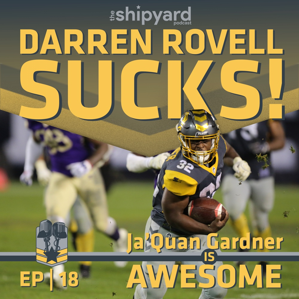 018 | Is the AAF Broke or is Darren Rovell just an idiot? We clarify.  FLEET WIN!  Ja'Quan Gardner & The Destroyers
