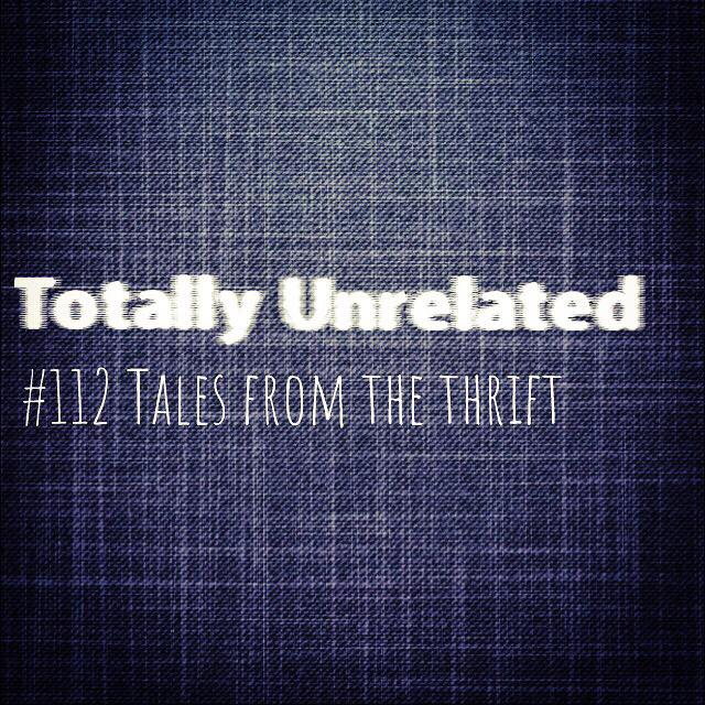 #112 Tales from the thrift