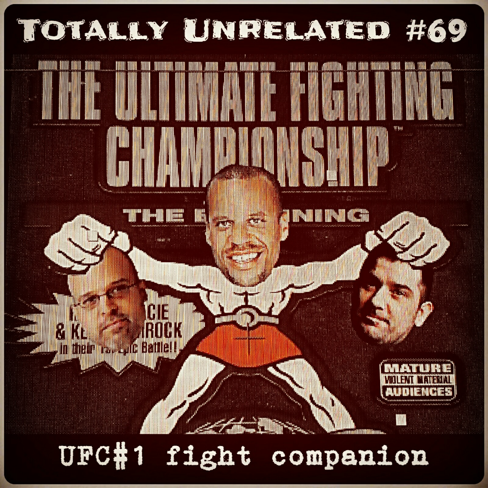 #69 UFC #1 Fight Companion