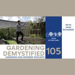 Gardening Demystified with Huw Richards | Abundance Academy