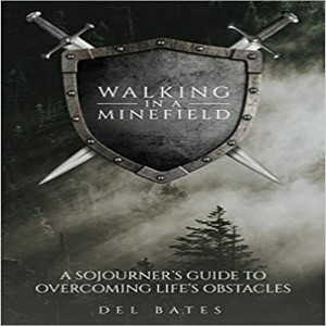 Walking in a Minefield - An Interview with Del Bates