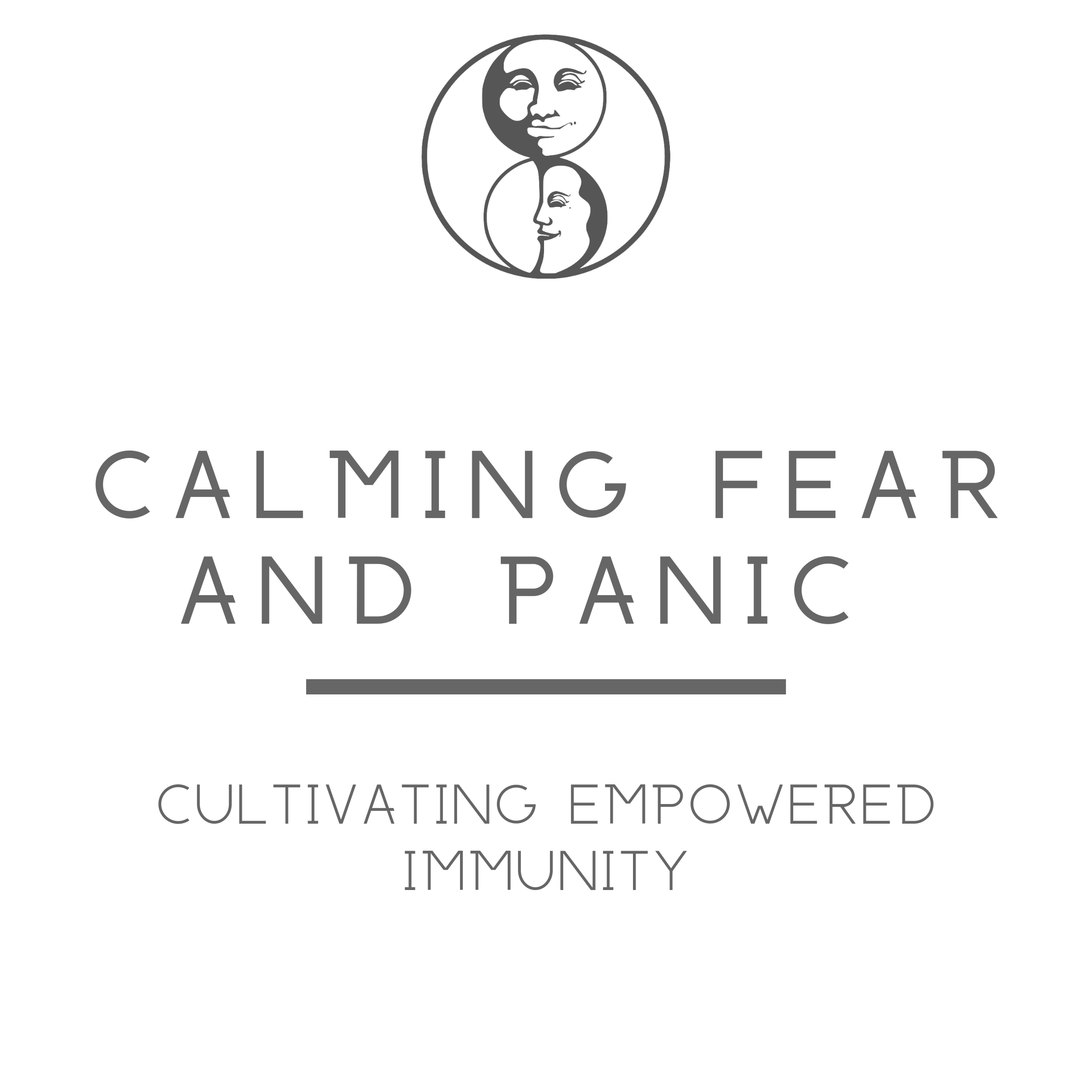 Calming Fear and Panic - Cultivating Empowered Immunity