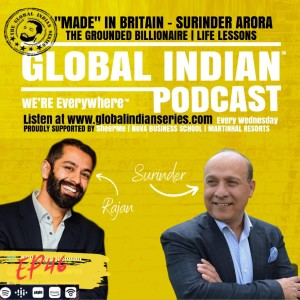 "THE GROUNDED BILLIONAIRE - ""MADE""IN BRITAIN - SURINDER ARORA - EP46"