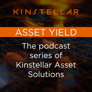 Asset Yield,the podcast series of Kinstellar Asset Solutions