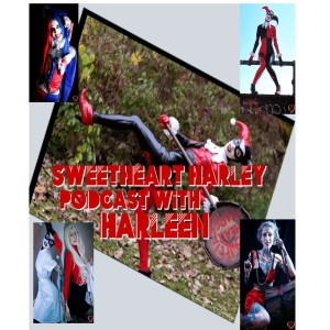 #4 Sweetheart Harley Podcast with Harleen: Everything You Need To Know About Cosplay