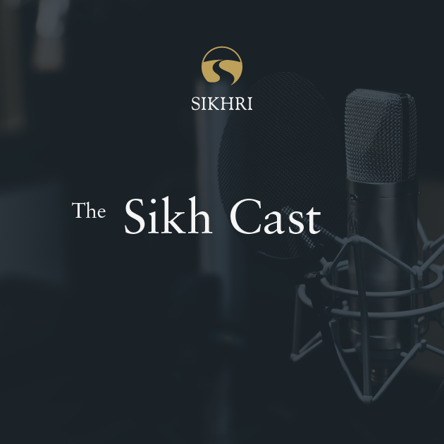 Sikh Cast Ep97 - Sabad of the Month Series: The Graceful Bride