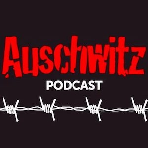 #327 History Hack: Auschwitz Podcast Launch Episode
