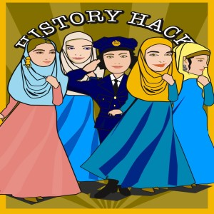 #139 History Hack: A History of Islam in 21 Women