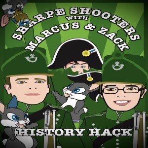 #331 History Hack: Sharpe Shooters with Zack and Marcus