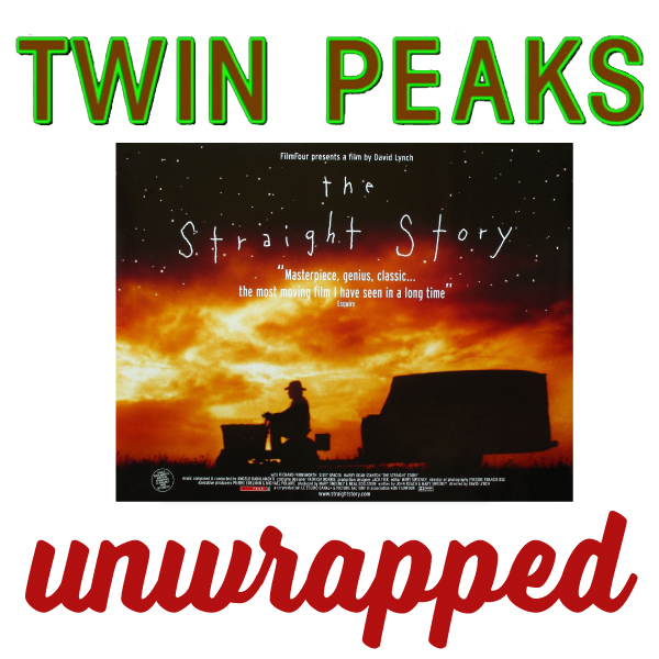 Twin Peaks Unwrapped 101: The Straight Story with Joel Bocko and John Thorne