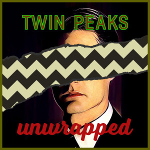 Twin Peaks Unwrapped 189: Andrew Grevas & Caemeron Crain from 25 Years Late Site