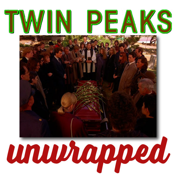 Twin Peaks Unwrapped 95: John Bernardy's Earthquake Theory and Joel Bocko's TP Character Series