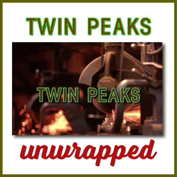 Twin Peaks Unwrapped 150: Community Rewatch S1: Pilot