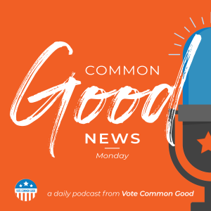 Common Good News - Monday February 8, 2021