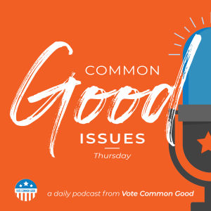 Common Good Issues - Abortion (part 1)