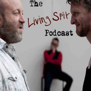 The Living Spit Podcast Episode one: