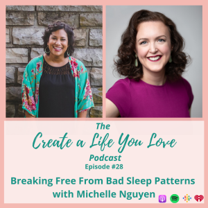 Breaking Free From Bad Sleep Patterns with Michelle Nguyen - CALYL Podcast Ep. 28