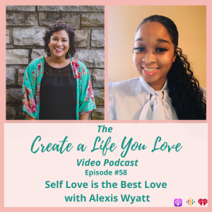 Self Love is the Best Love with Alexis Wyatt