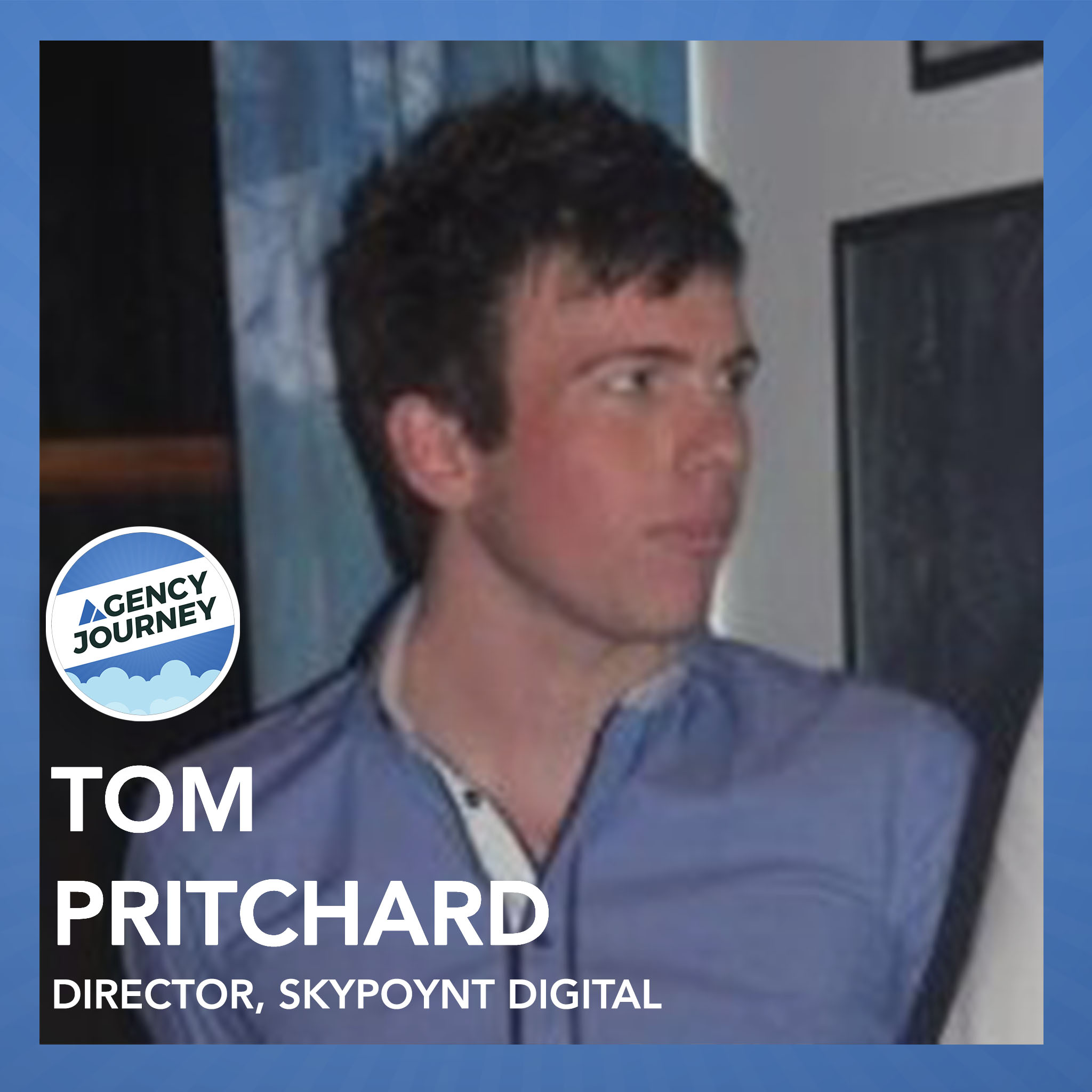 PPC and Leading Clients Through a Defined Journey with Tom Pritchard from Skypoynt