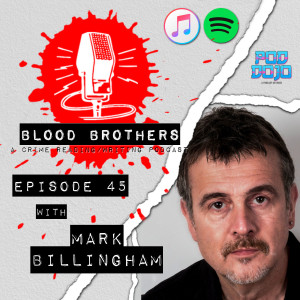 Blood Brothers Episode 45 with Mark Billingham