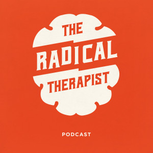 The Radical Therapist #073 – Destigmatizing Mental Health w/ Bryan Doster