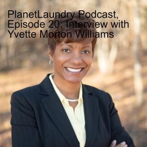 PlanetLaundry Podcast, Episode 20: Interview with Yvette Morton Williams
