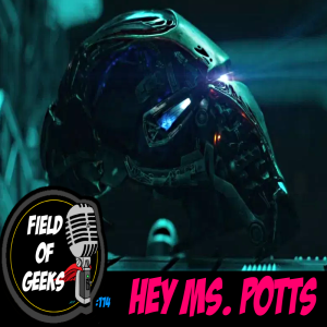 FIELD of GEEKS 114 - HEY MS. POTTS