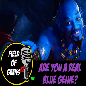 FIELD of GEEKS 120 - ARE YOU A REAL BLUE GENIE?