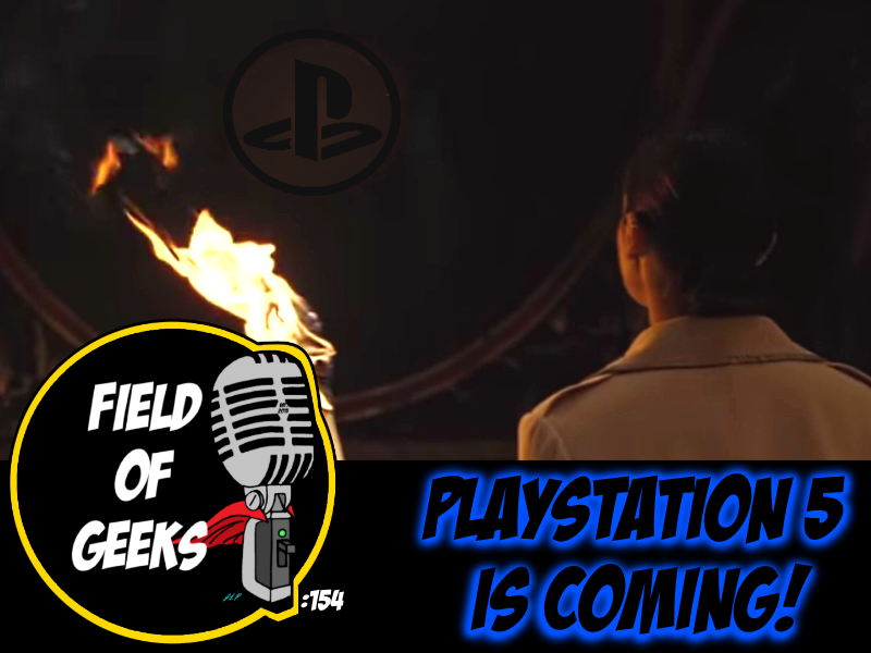 FIELD of GEEKS 154 - PLAYSTATION 5 is COMING!