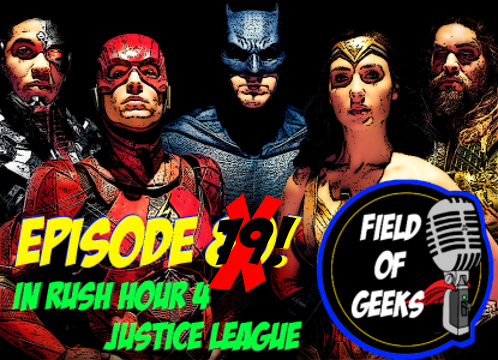 Episode 79 - In Rush Hour 4 Justice League